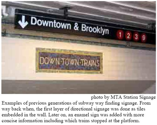 Examples of previous generations of subway way finding signage. From way back when, the first layer of directional signage was done as tiles embedded in the wall. Later on, an enamel sign was added with more concise information including which trains stopped at the platform.